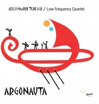 ALESSANDRO TEDESCO / LOW FREQUENCY QUARTET - Argonauta