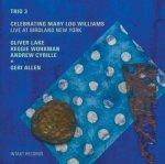 TRIO 3 + GERI ALLEN - Celebrating Mary Lou Williams Live At Birdland New York