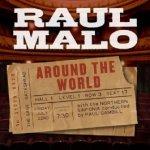 RAUL MALO - Around The World