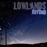 LOWLANDS – Beyond
