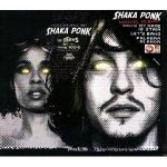 SHAKA PONK – The Geeks And The Jerkin' Socks