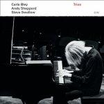 CARLA BLEY, ANDY SHEPPARD, STEVE SWALLOW - Trios