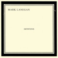 MARK LANEGAN – Imitations