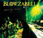 BLOWZABELLA - Strange News