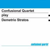 CONFUSIONAL QUARTET - Confusional Quartet Play Demetrio Stratos