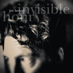 JOE HENRY - Invisibile Hour