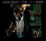 HUGO RACE & THE TRUE SPIRIT - Hugo Race & The True Spirit