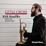 KIRK KNUFFKE - Little Cross