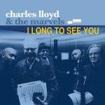 CHARLES LLOYD - I Long To See You