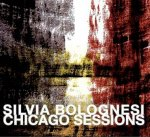 SILVIA BOLOGNESI - The Chicago Sessions