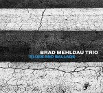 BRAD MEHLDAU - Blues And Ballads