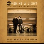 BILLY BRAGG/JOE HENRY - Shine A Light – Field Recordings From The Great American Railroad