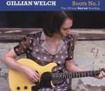 GILLIAN WELCH - Boots No.1: The Official Revival Bootleg