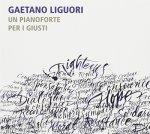 GAETANO LIGUORI - Un pianoforte per i giusti