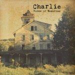 CHARLIE - Ruins Of Memories