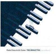 PAOLO FRESU & URI CAINE - Two Minuettos