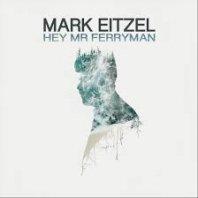 MARK EITZEL - Hey Mr. Ferryman