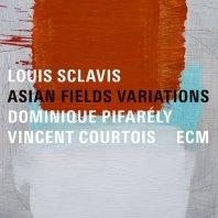 LOUIS SCLAVIS DOMINIQUE PIFARÉLY VINCENT COURTOIS - Asian Fields Variations