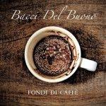 BACCI DEL BUONO - Fondi di caffè