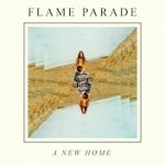 FLAME PARADE - A New Home
