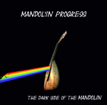 MANDOL'IN PROGRESS - The Dark Side of the Mandolin