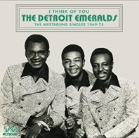 DETROIT EMERALDS - I Think Of You - The Westbound Singles 1969-75