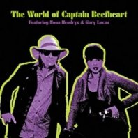 GARY LUCAS & NONA HENDRYX - The World Of Captain Beefheart