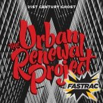 THE URBAN RENEWAL PROJECT - 21st Century Ghost