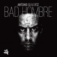 ANTONIO SANCHEZ - Bad Hombre