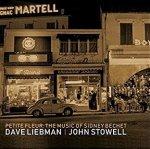 DAVE LIEBMAN/JOHN STOWELL - Petite Fleur: The Music Of Sidney Bechet