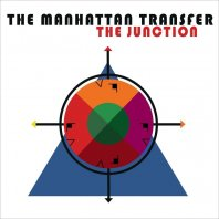 THE MANHATTAN TRANSFER - The Junction!
