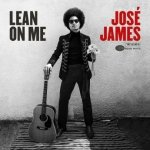 JOSÈ JAMES – Lean on Me