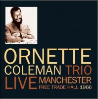 ORNETTE COLEMAN - Live: Manchester Free Trade Hall 1966