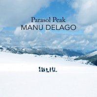 MANU DELAGO - Parasol Peak