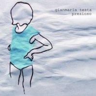 GIANMARIA TESTA - Prezioso .
