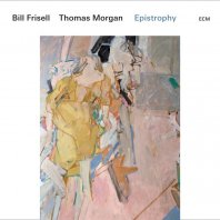 BILL FRISELL & THOMAS MORGAN - Epistrophy